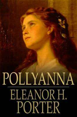 Pollyanna' written by Eleanor H. Porter