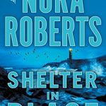 Shelter In Place Nora Roberts. by .