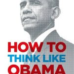 How to Think Like Obama by .
