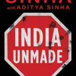 """Book cover of Yashwant Sinha's """"India Unmade: How Modi Government Broke The Economy"""". by ."""